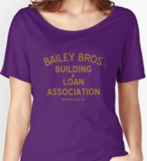 Bailey Brothers Building And Loan Women's Relaxed Fit T-Shirt