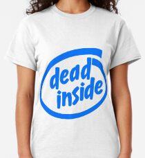 Dead Inside (Intel Inside) Classic T-Shirt