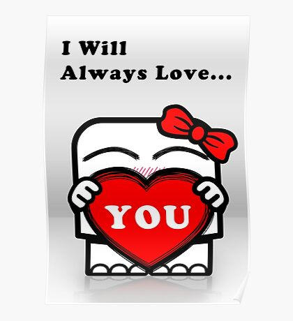 I Will Always Love... You! (For Him) Poster