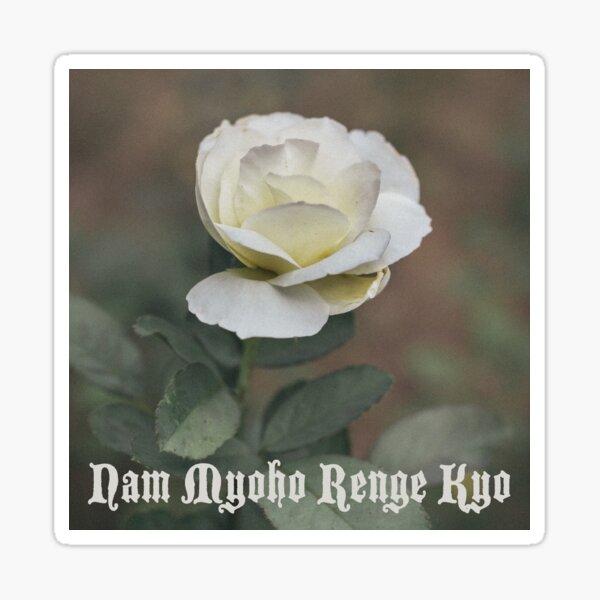 Nam Myoho Renge Kyo White Rose Sticker