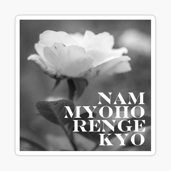 Nam Myoho Renge Kyo Black and White Rose  Sticker