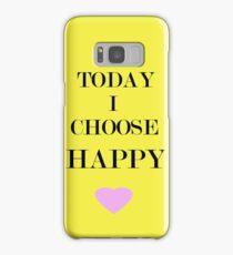 Today I Choose Happy Samsung Galaxy Case/Skin