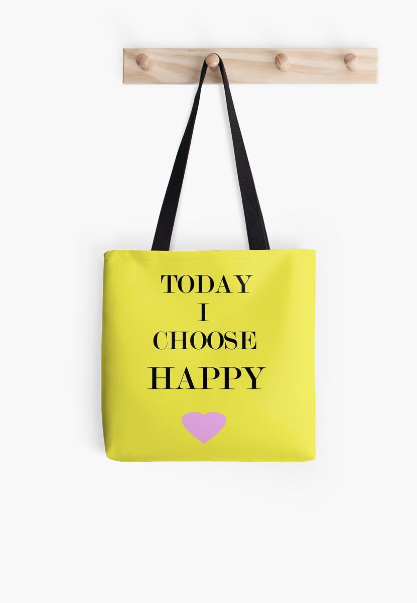 Today I Choose Happy by CreativeEm