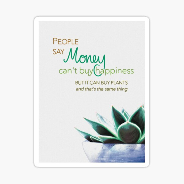 Plants are happiness Sticker