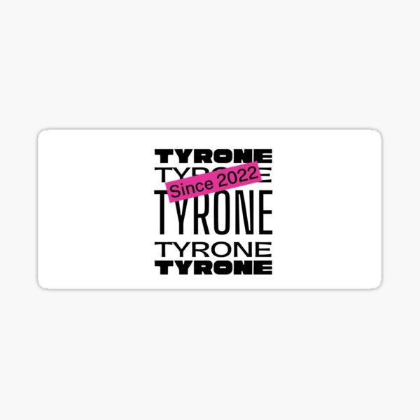 since 2022 : tyrone Sticker
