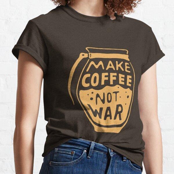 Make Coffee Not War Classic T-Shirt