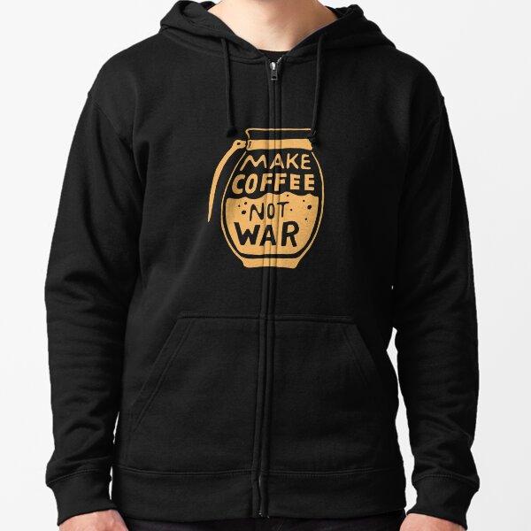 Make Coffee Not War Zipped Hoodie