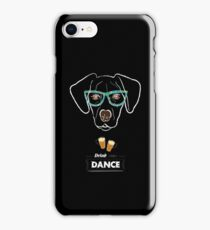 Drink and dance iPhone Case/Skin