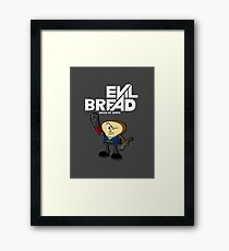 Evil Bread Framed Print