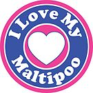I LOVE MY MALTIPOO DOG HEART I LOVE MY DOG PET PETS PUPPY STICKER STICKERS DECAL DECALS by MyHandmadeSigns