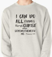 I can do all things through Christ Bible Verse Pullover