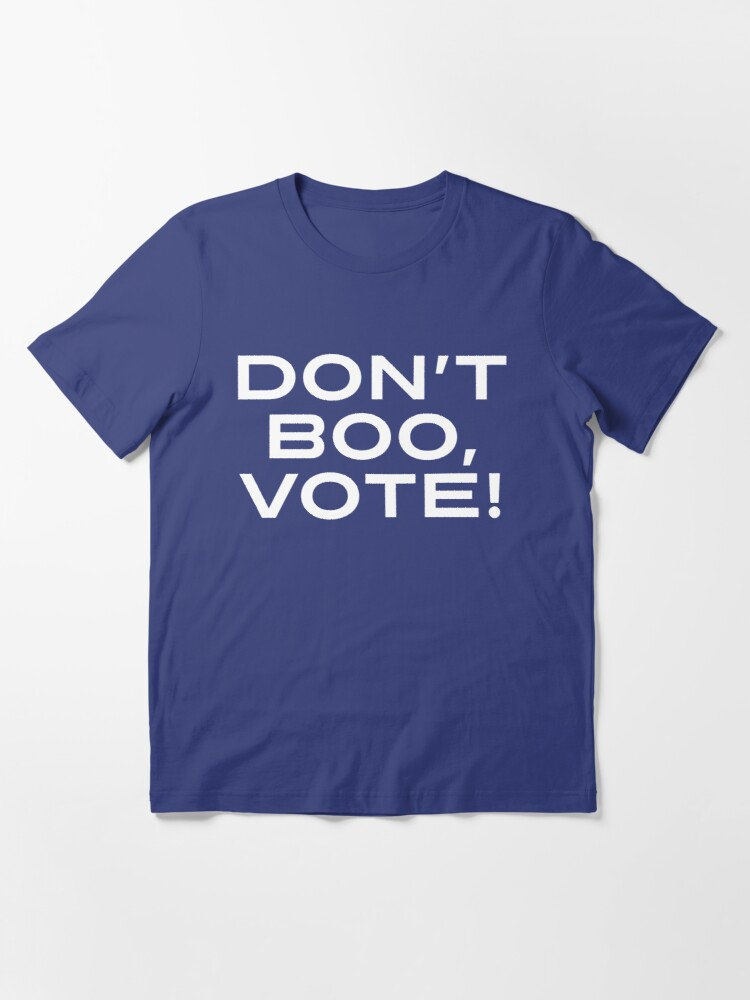 Alternate view of Don't Boo, Vote!  Essential T-Shirt