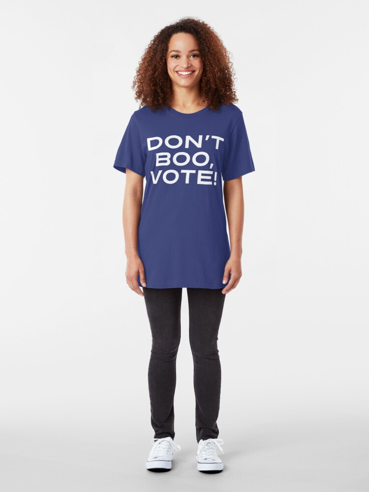Alternate view of Don't Boo, Vote!  Slim Fit T-Shirt