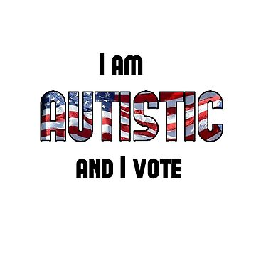 Autistic and Vote - USA - light background by sparrowrose
