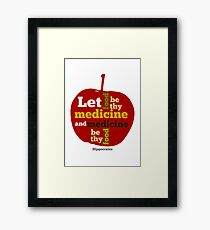 APPLE   Let Food be thy Medicine  Framed Print