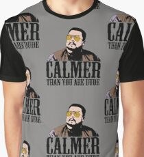 The Big Lebowski Calmer Than You Are Dude Walter Sobchak T shirt Graphic T-Shirt