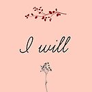 I Will  by TheyComeAlong