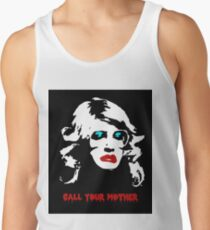 Call your mother. Tank Top