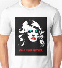 Call your mother. Unisex T-Shirt
