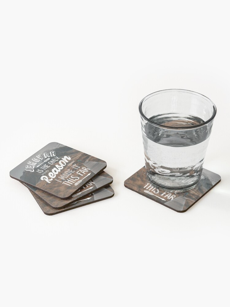 Alternate view of JEHOVAH IS THE ONLY REASON I MADE IT THIS FAR Coasters (Set of 4)