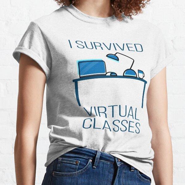 I Survived Virtual Classes Classic T-Shirt