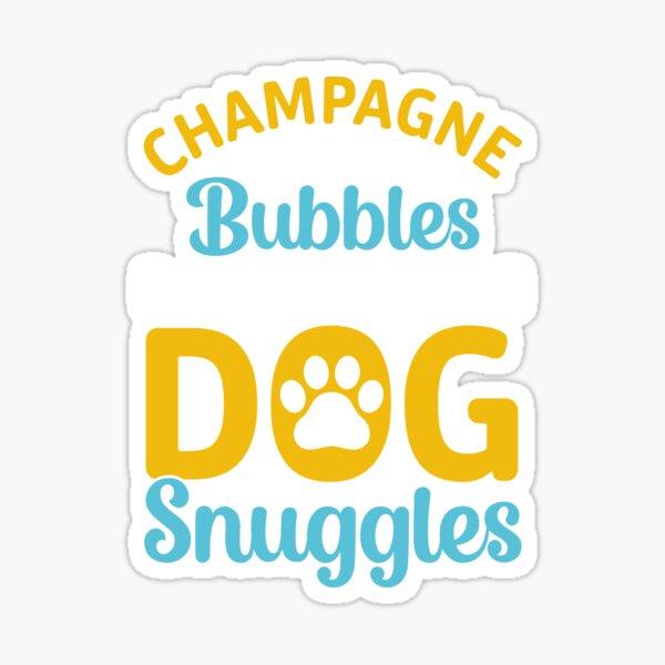 Champagne Bubbles Dog Snuggles Sticker