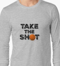 Take the Shot Basketball Quote Long Sleeve T-Shirt