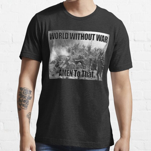 World Without War Essential T-Shirt
