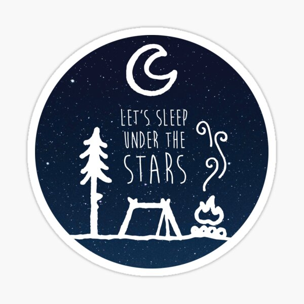 Lets Sleep Under the Stars Sticker