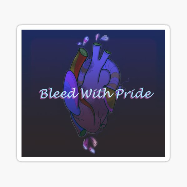 Bleed With Pride Sticker