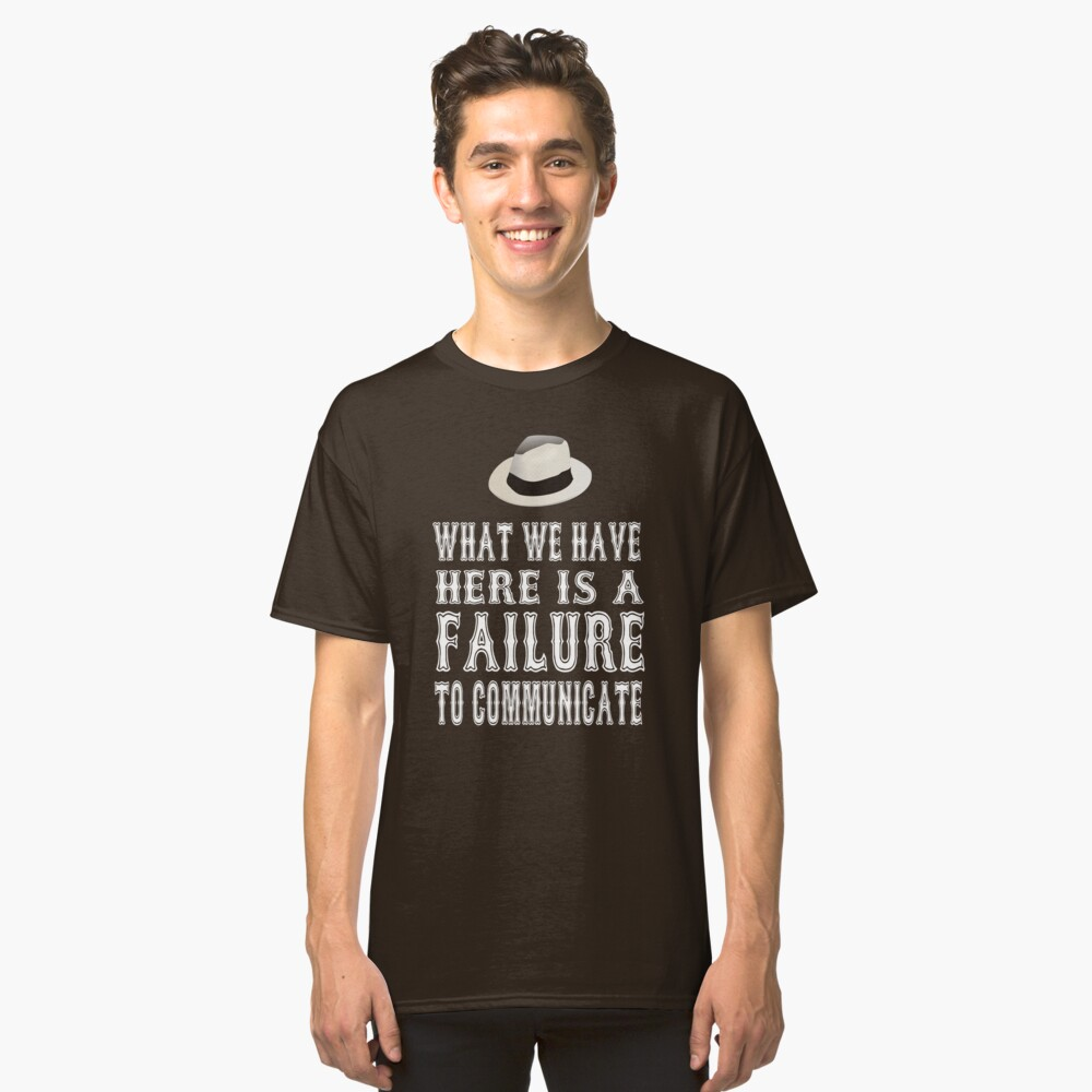 Cool Hand Luke Quote What We Have Here Is Failure To Communicate