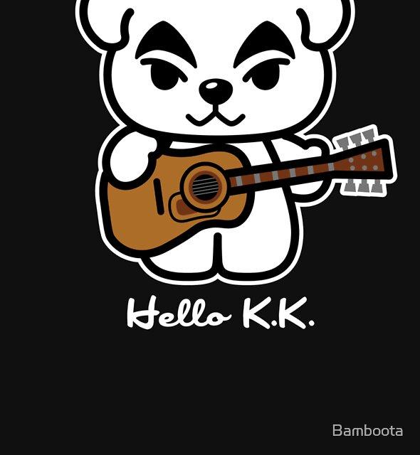 Hello K.K. by Bamboota