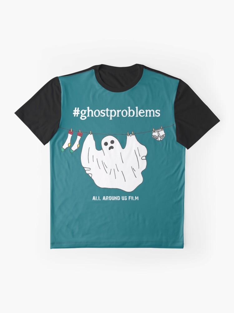 Alternate view of #ghostproblems Graphic T-Shirt