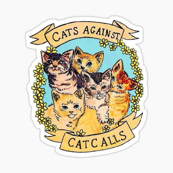 Cats Against Cat Calls V2  | Love Cat T-Shirt Sticker