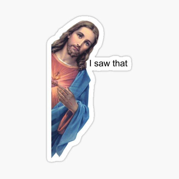 Jesus - I saw that Sticker