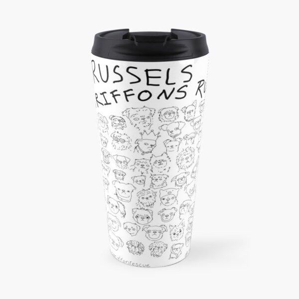 Brussels Griffons Rule Travel Mug