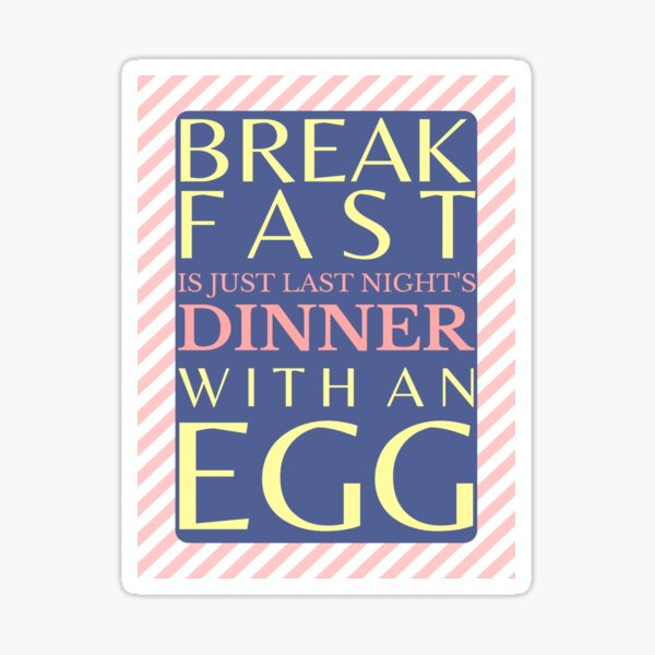 Eggs for Dinner and Breakfast Sticker