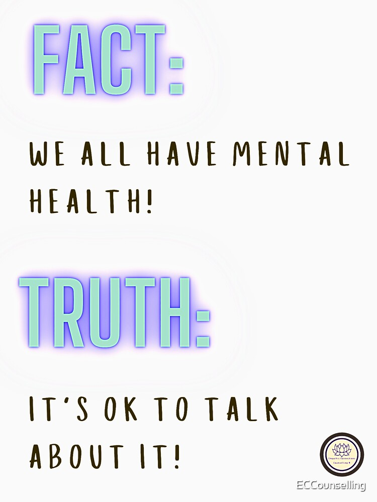 Mental Health Matters: We all have mental health   Mental Health Awareness   Mental health Advocate   Support Mental Health   Large Print  by ECCounselling