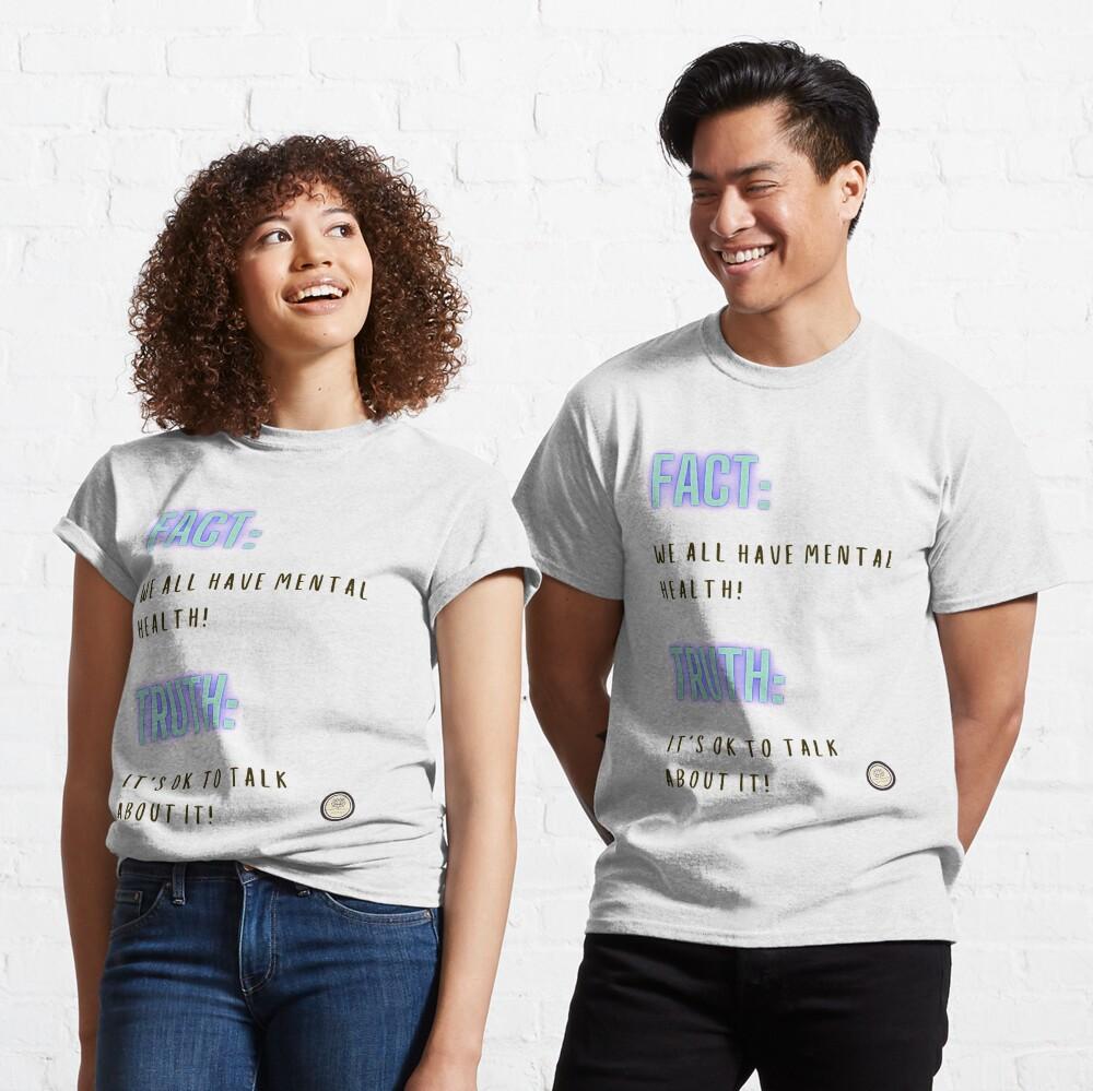 Mental Health Matters: We all have mental health   Mental Health Awareness   Mental health Advocate   Support Mental Health   Large Print  Classic T-Shirt