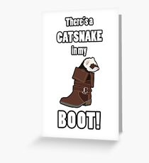 There's a CATSNAKE in my BOOT! Greeting Card