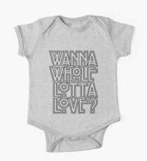 Wanna Whole Lotta Love One Piece - Short Sleeve