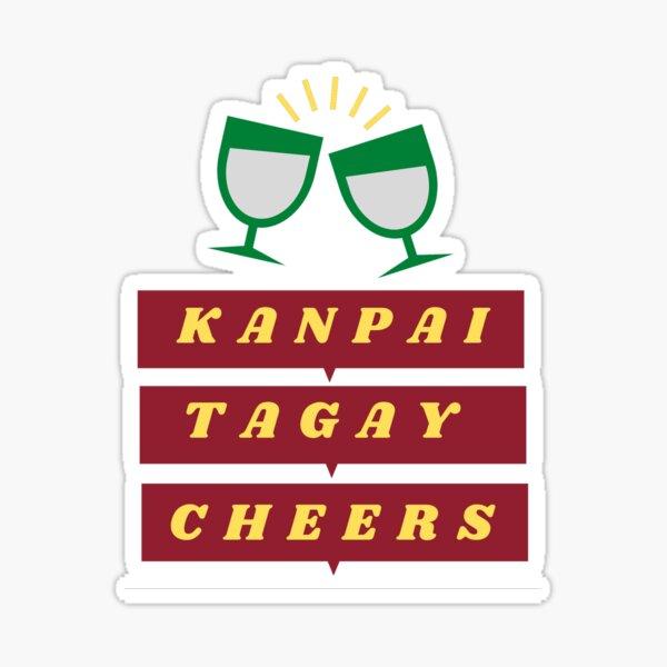 Kanpai Tagay Cheers - Celebration Shirt Sticker