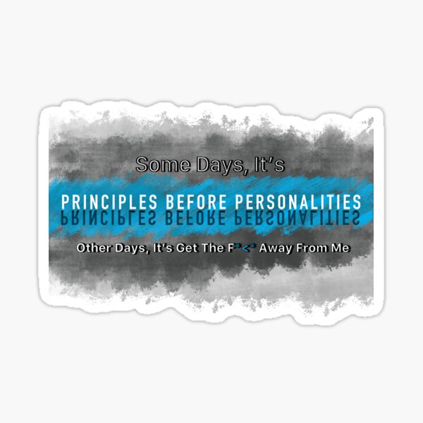 Principles Before Personalities, Mostly Sticker