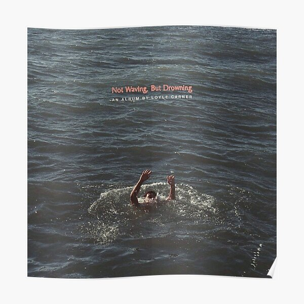 Not Waving, But Drowning Poster
