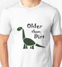 Funky Cool Older than Dirt Cartoon Unisex T-Shirt