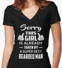 Sorry This Girl Is Already Taken By A Super Sexy Bearded Man Women's Fitted V-Neck T-Shirt