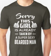 Sorry This Girl Is Already Taken By A Super Sexy Bearded Man Unisex T-Shirt