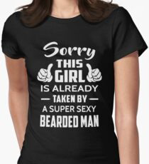Sorry This Girl Is Already Taken By A Super Sexy Bearded Man T-Shirt
