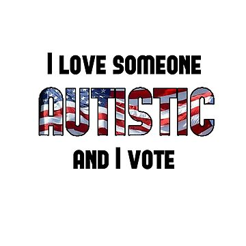 Love Autistic and Vote - USA - light background by sparrowrose