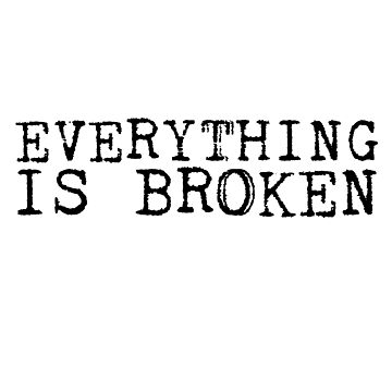 Everything Is Broken Bob Dylan Lyrics Cool Quote by Sid3walkArt